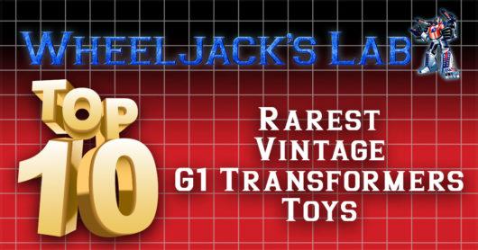 Top 10 Rarest Vintage G1 Transformers Toys